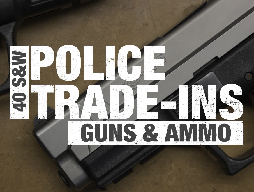 40 S&W Police Trade-ins