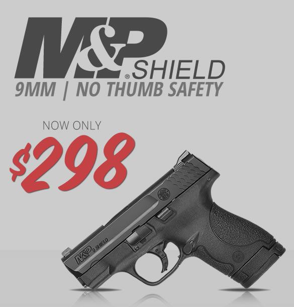 Shield 9mm only $298
