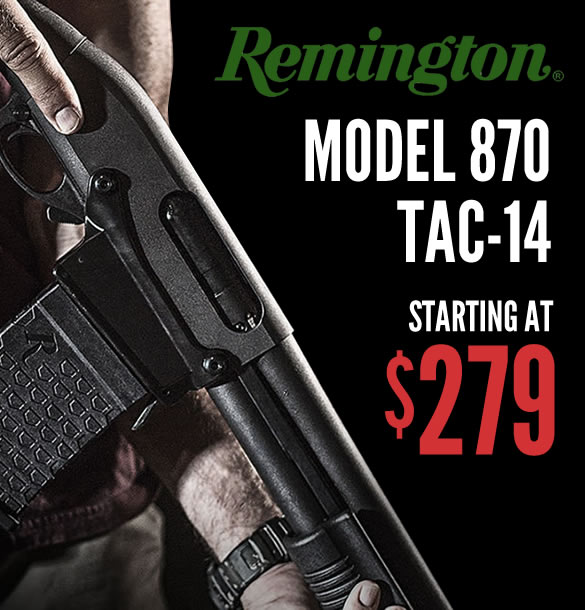 Remington 870 Tac-14 $279