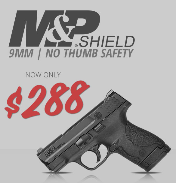 M&P9 Shield 9mm only $288 with Free Magazine