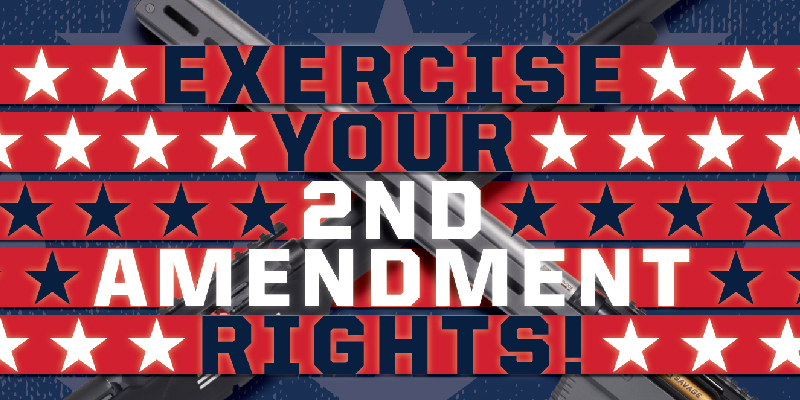 Exercise Your 2nd Amendment Rights