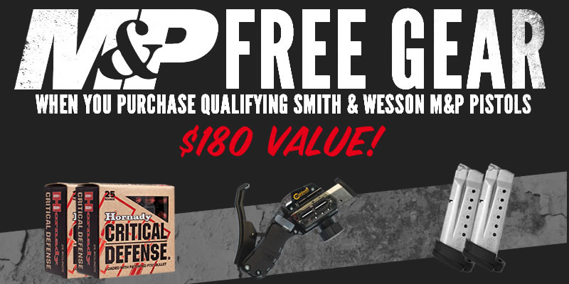 Smith & Wesson M&P $180 in free gear