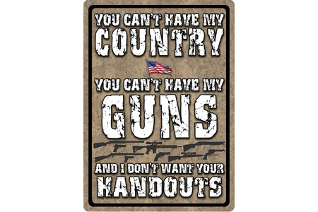 CAN`T HAVE MY COUNTRY TIN SIGN