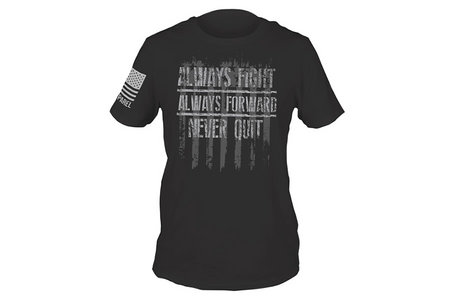 ALWAYS FIGHT, NEVER QUIT