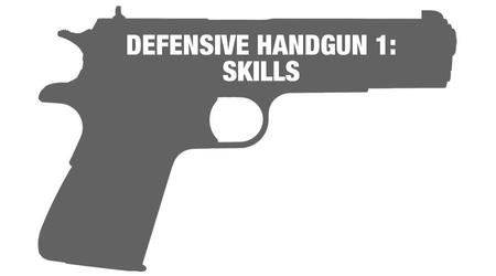DEFENSIVE HANDGUN 1: SKILLS