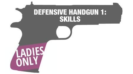 LADIES DEFENSIVE HANDGUN 1: SKILLS