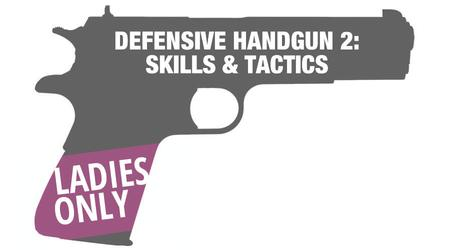 LADIES DEF HANDGUN 2: SKILLS/TACTICS