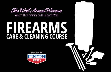 FIREARMS CARE/CLEANING: WELL ARMED WOMEN