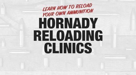 HORNADY RELOADING CLINIC