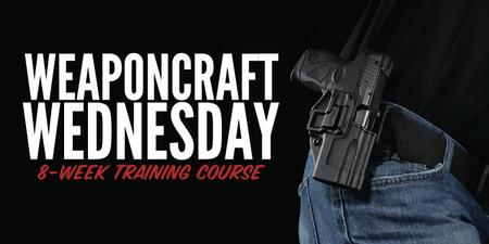 WEAPONCRAFT WEDNESDAY: 8 WEEK COURSE
