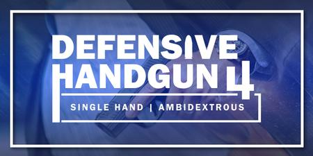 DEFENSIVE HANDGUN 4: SINGLE HAND/AMBI